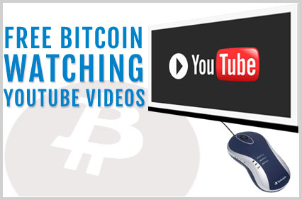Get FREE Bitcoins for Watching Youtube Videos