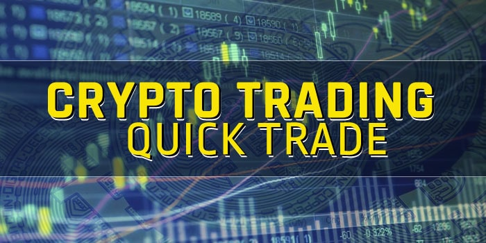 Cryptocurrency trading Quick trading