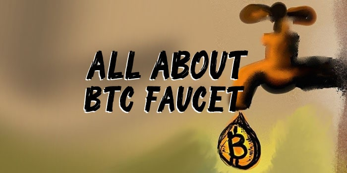 all about btc faucet