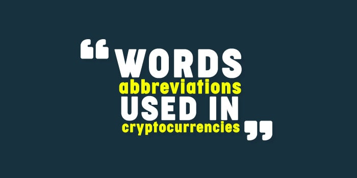 Cryptocurrency words you should know – Abbreviations